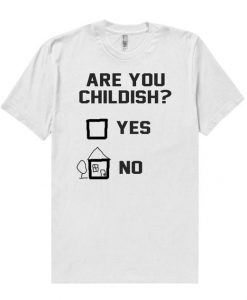 Are You Childish T-shirt ZK01