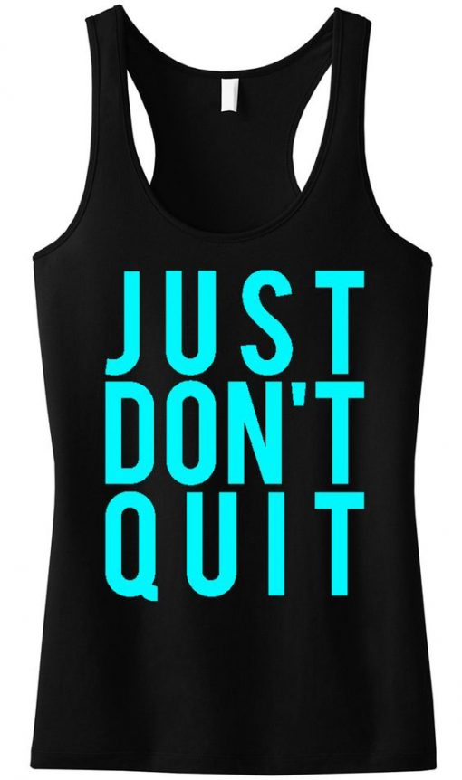 Just Dont Qiut TankTop ZK01