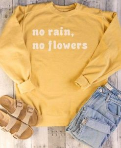 No Rain No Flowers Sweatshirt LP01