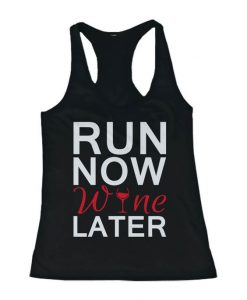 Run Now Wine Later Tanktop ZK01