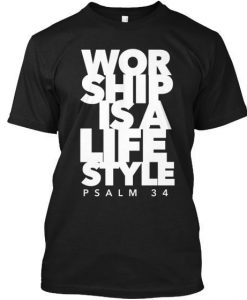 Worship Is A Lifestyle Tee Shirt ZK01