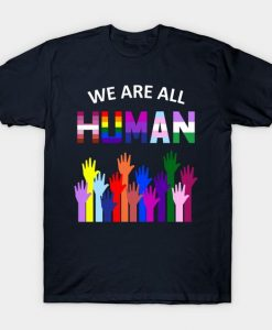 We Are All Human LGBT T-shirt FD01