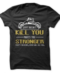 What doesn't kill you T-shirt DS01