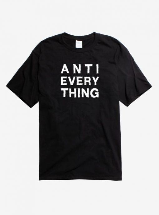 Anti Everything T-Shirt AD01