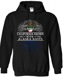 California grown with Alaska roots Hoodie KH01