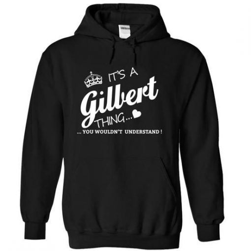Its A Gilbert Thing Hoodie KH01