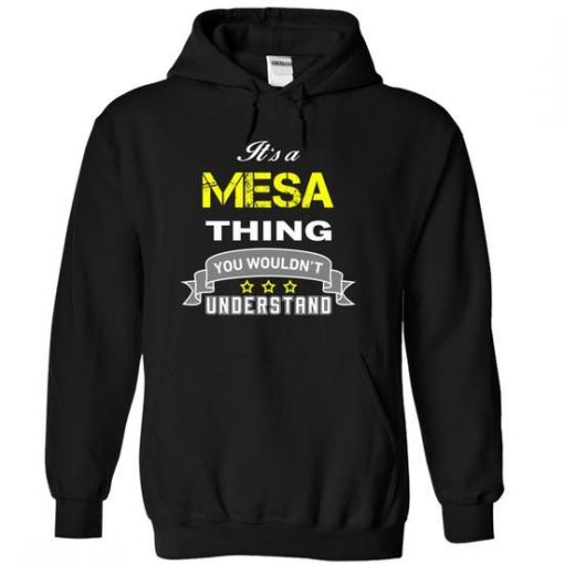 Its a MESA thing Hoodie KH01