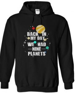 Nine Planets In My Day - Hoodie KH01