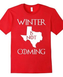 Winter Is Not Coming T-Shirt FR01