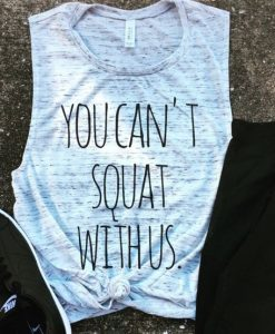 You Can't Squat With Us Tank Top GT01.jpg