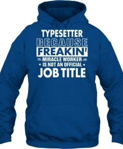 Typesetter Because T-Shirt FR01