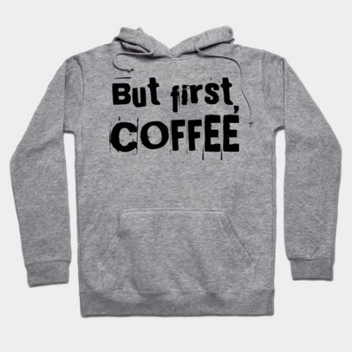 But first, coffee Hoodie SR6D
