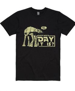 What Day It Is Tshirt EL9D