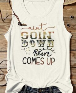 Aint Goin' Down Summer tank Top SR13J0