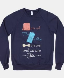 And So You Are Sweatshirt SR13J0