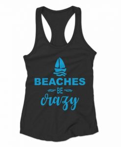 Beaches Be Crazy Tank Top SR17J0