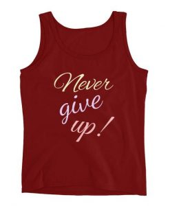 Never Give Up! TankTop DL30J0