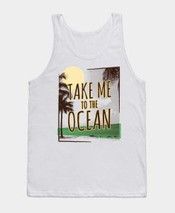 Take Me Ocean Tank Top SR13J0