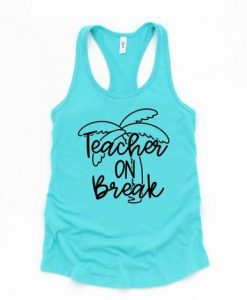 Teacher on Break tanktop FD14J0