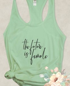 The Future Is Female Tanktop Fd20J0