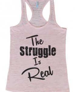 The Struggle Is Real Tanktop FD14J0