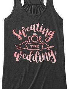 Sweating For The Wedding Tanktop EL4F0