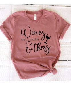 Wines well with others Tshirt FD27F0