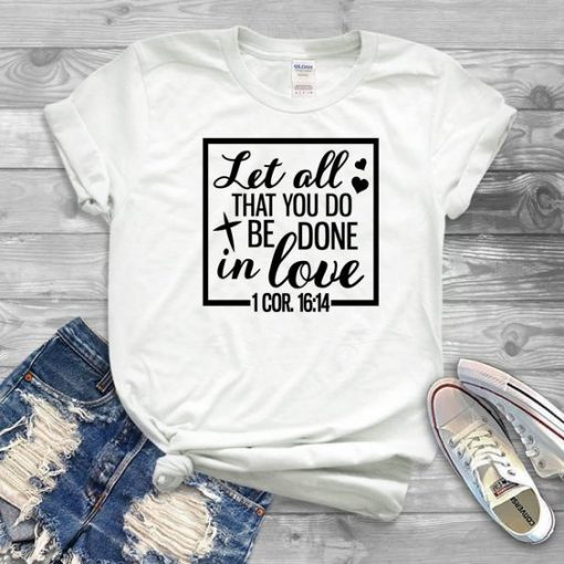 Done in Love T Shirt SP9A0