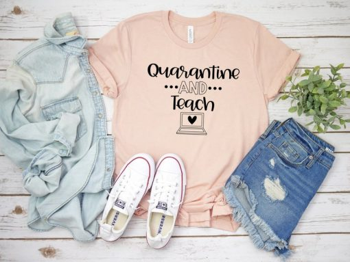 Quarantine and Teach Shirt Li28AG0