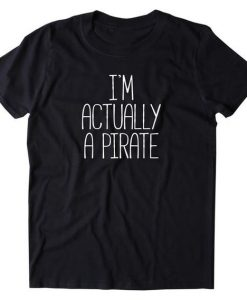 Actually a Pirate T-Shirt SR3F1